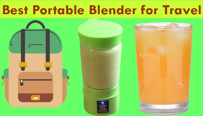 16 Best Portable Blender for Travel: Guide of Top Mini Portable Blenders