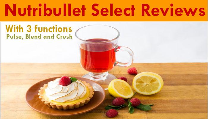 Nutribullet Select Reviews