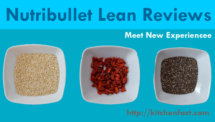 Nutribullet Lean Reviews and Buying Guide