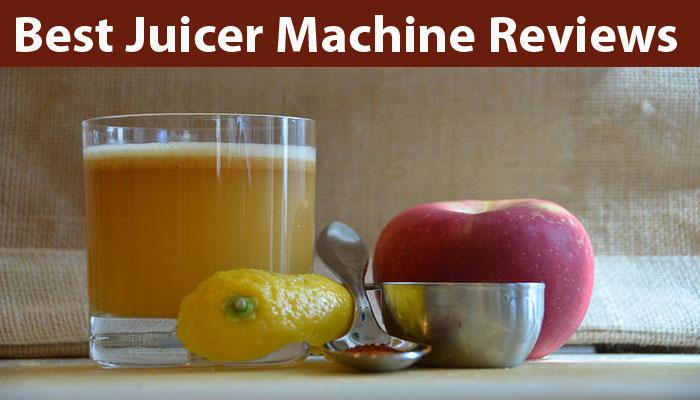 Best Juicer Machine Reviews