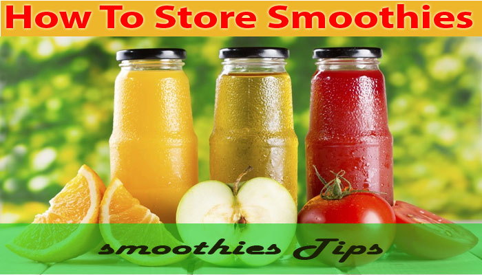 How to Store Smoothies for the Week Safely