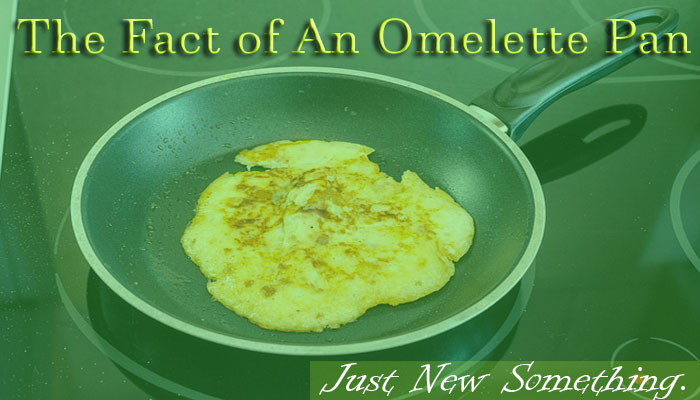 What Is An Omelette Pan