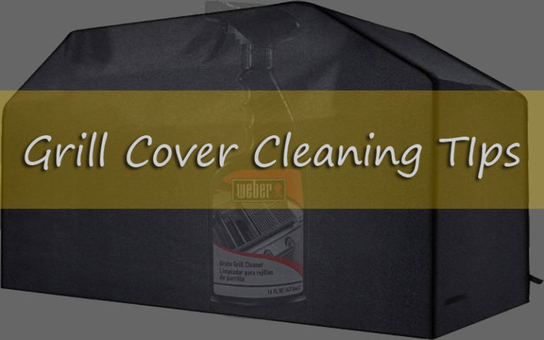 How To Clean Grill Cover Effectively