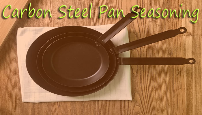 How to Season carbon steel pan