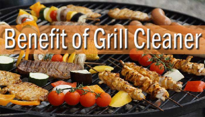Importance and Benefit of Grill Cleaner