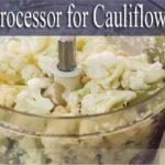 Best Food Processor for Cauliflower Rice