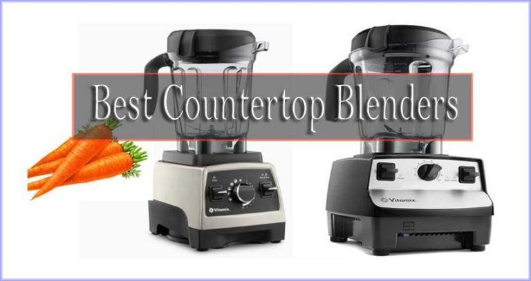 8 Best Countertop Blenders Reviewed For 2020