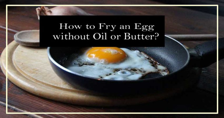 How to Fry an Egg without Oil or Butter?