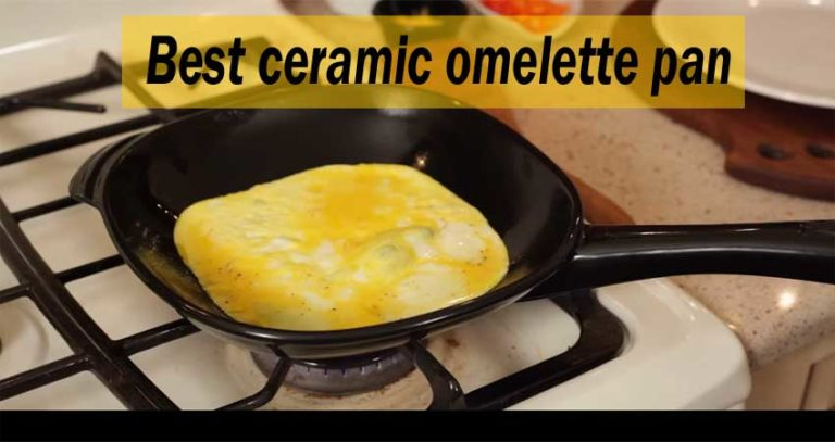 7 Best Ceramic Omelette Pans Reviewed and Buying Guide