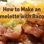 How to make an omelette with bacon