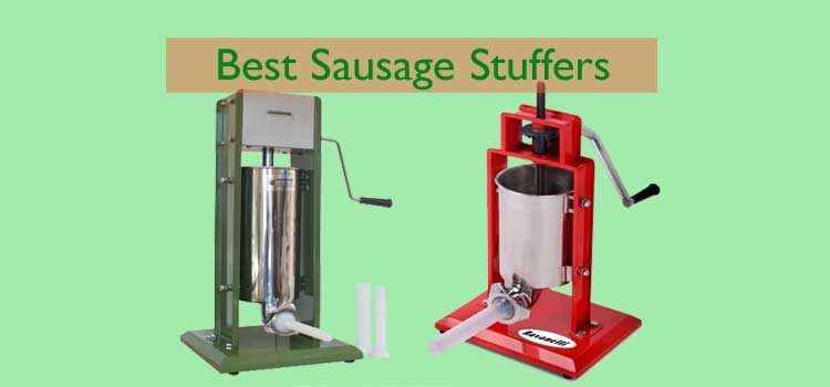 8 Best Sausage Stuffers Reviewed and Buying Guide