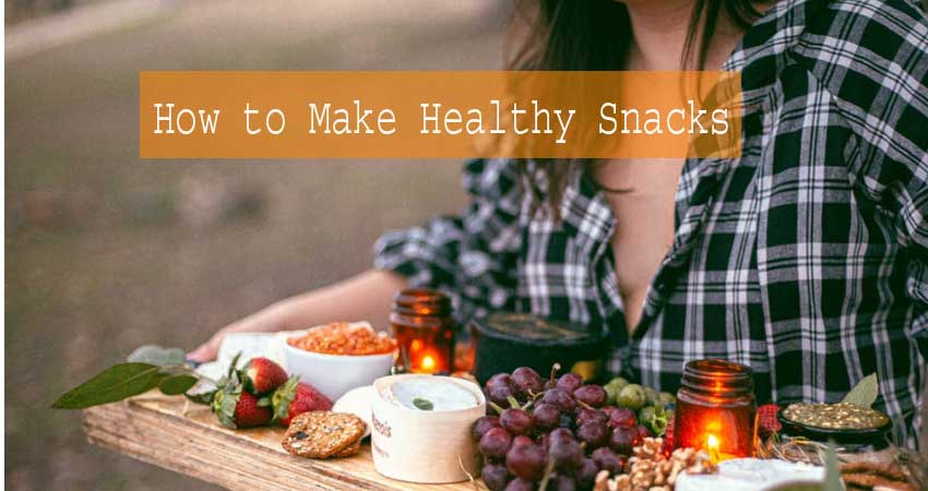 how to make healthy snacks