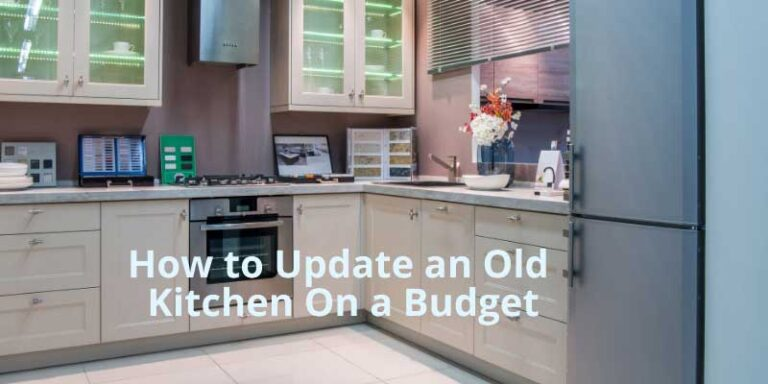 10 Steps How to Update an Old Kitchen On a Budget