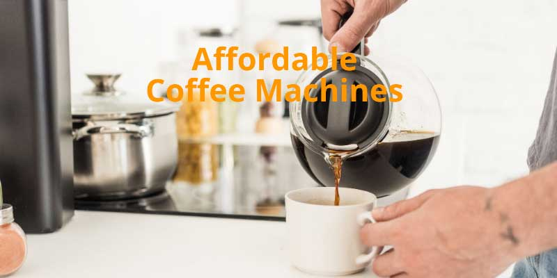 5 Affordable Coffee Machines You Can Buy Today