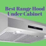 Best Range Hood Under Cabinet Reviewed