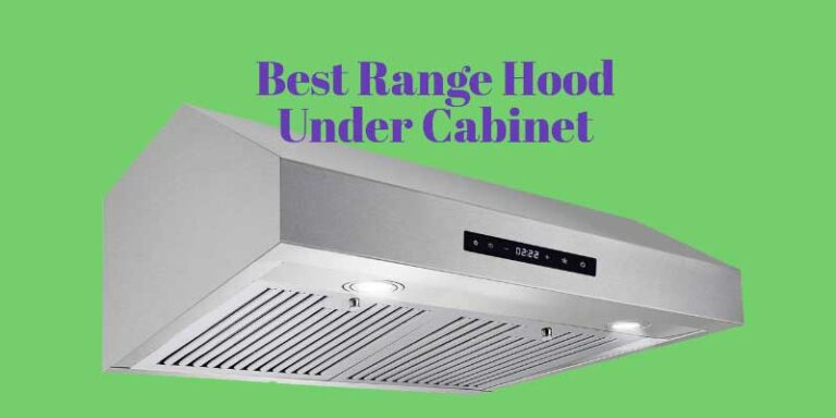 9 Best Range Hood Under Cabinet Reviewed Buying Guide and FAQ