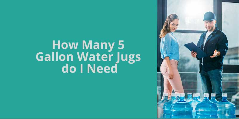 How Many 5 Gallon Water Jugs do I Need