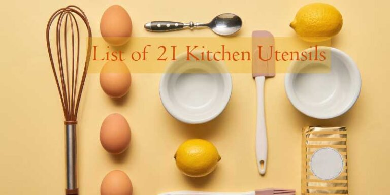 List of 21 Kitchen Utensils Must Have
