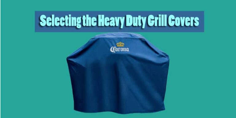 Selecting the Most Appropriate Heavy Duty Grill Covers