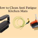 How to Clean Anti Fatigue Kitchen Mats