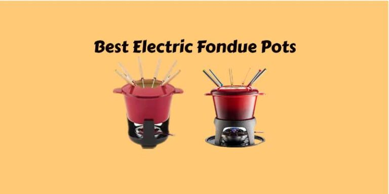 10 Best Electric Fondue Pots Reviewed 2021 and Comprehensive Buying Guide
