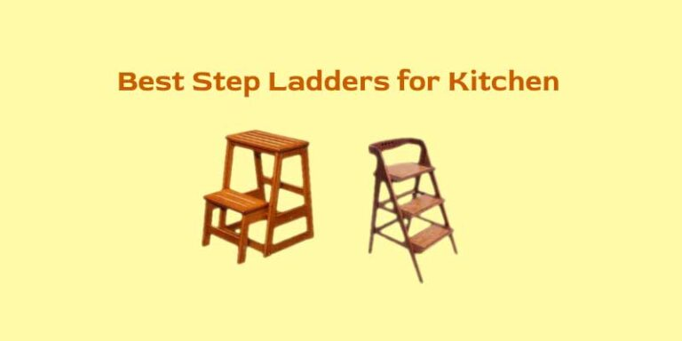 Best Step Ladders for Kitchen