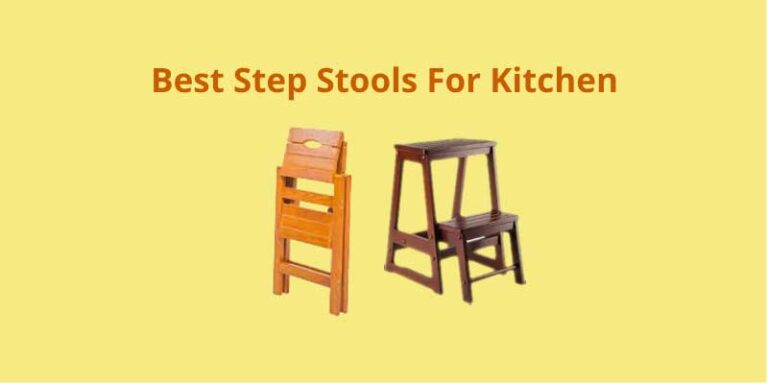 10 Best Step Stools For Kitchen Reviewed 2021 and Buying Tips