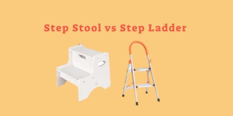 Step Stool vs Step Ladder- Which is Your Need