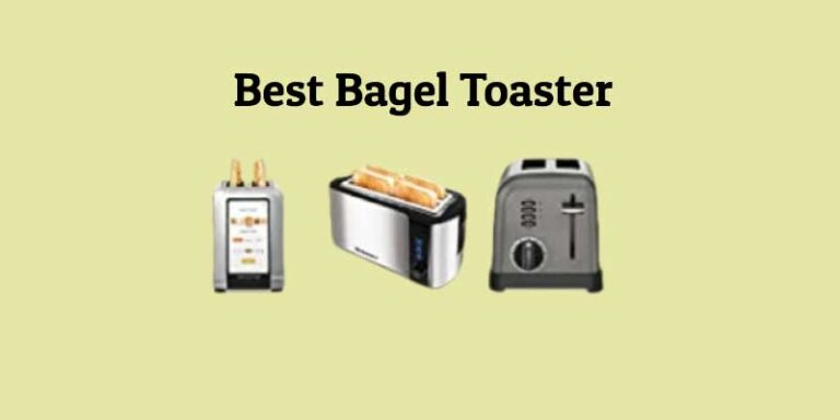 Best Bagel Toasters Reviewed 2021 and Buying Guide